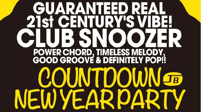 CLUB SNOOZER COUNTDOWN & NEW YEAR PARTY!! - 2014-12-31(Wed) 21:00