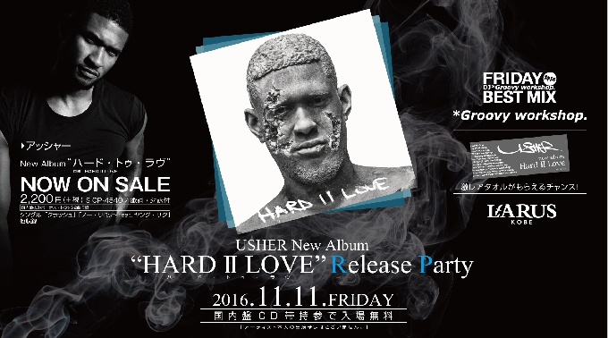 "FRIDAY BEST MIX 神戸 / USHER New Album ""HARD II LOVE"" Release Party"