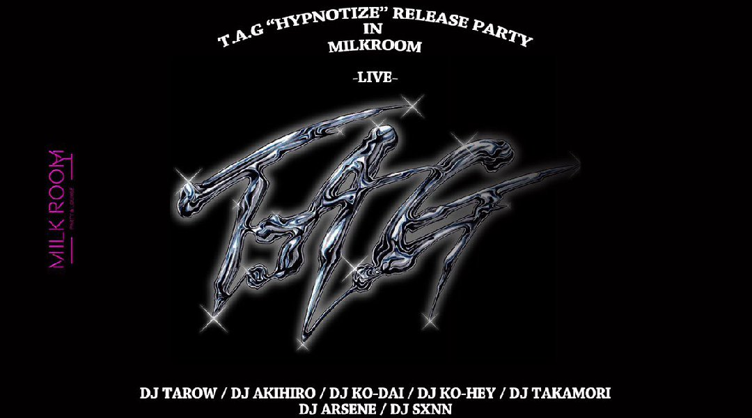 "T.A.G""HYPNOTIZE""Release party"