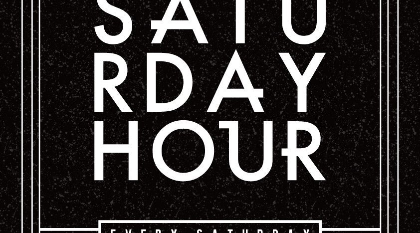 """Saturday Hour"""