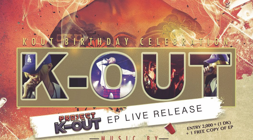 """Project K-OUT EP Release Live"" K-OUT Birthday Celebration! Get Yo Shine On Entertainment presents"