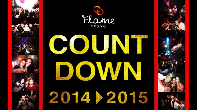 FLAME TOKYO 2014 COUNT DOWN / 12.31 Wed