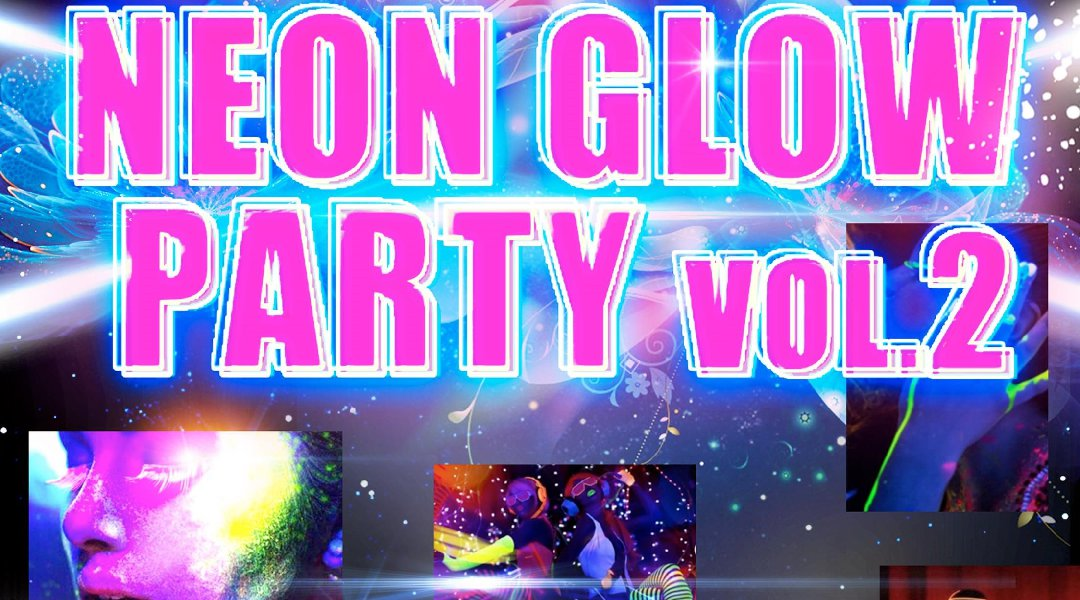 NEON GLOW PARTY Vol.2